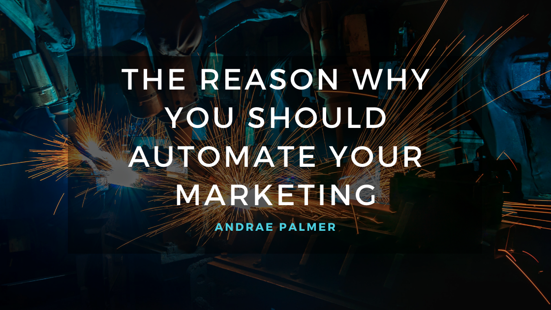 The reason why you should automate your marketing
