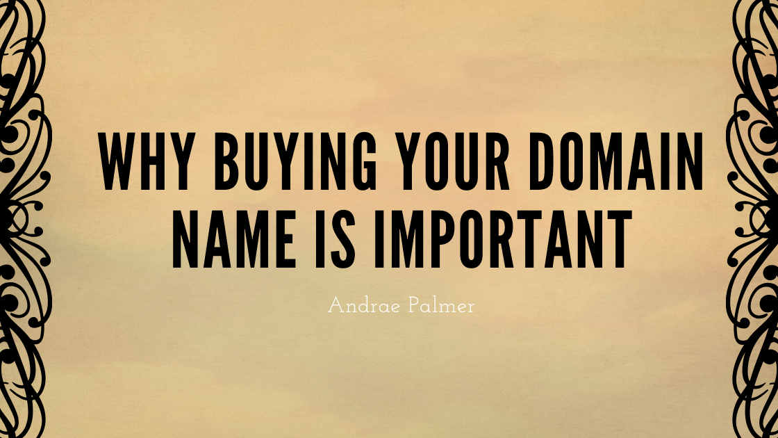 Why buying your domain name is important