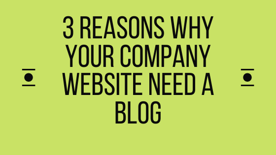 3 reasons why your company website need a blog