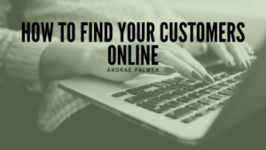 How to find your customers online