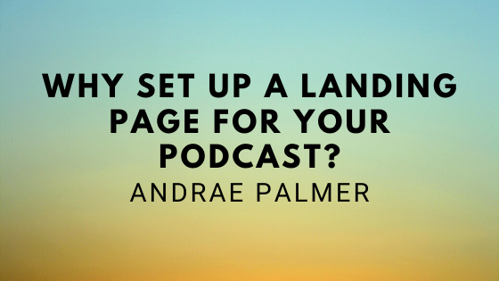 Why set up a landing page for your podcast?